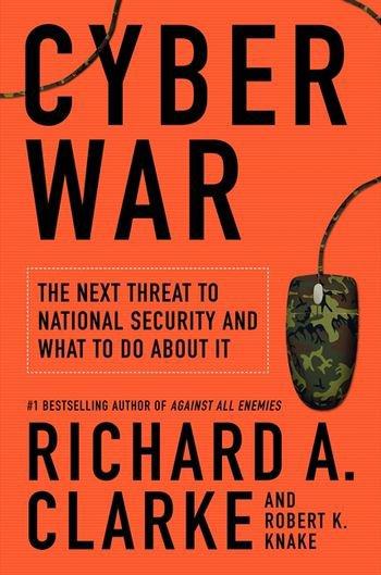 Book Cover of Cyber War by Richard A. Clarke and Robert K. Knake